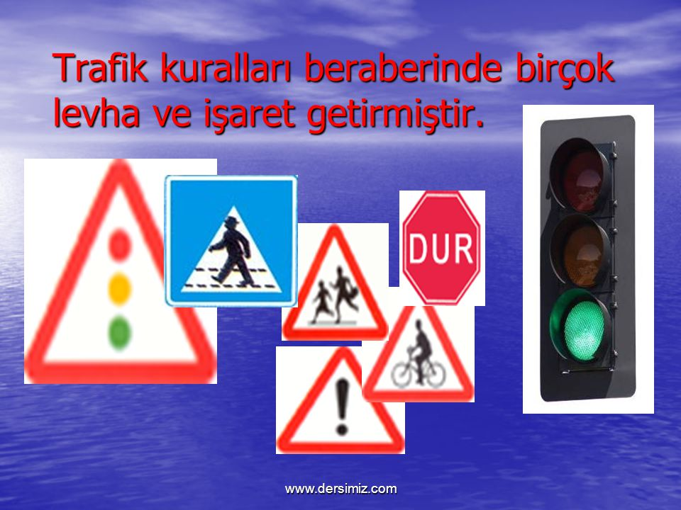 Trafik kuralları beraberinde birçok levha ve işaret getirmiştir.