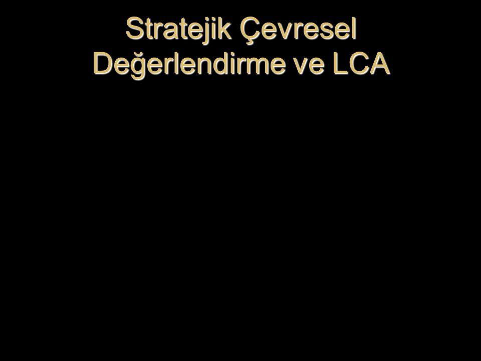 Stratejik Çevresel Değerlendirme ve LCA