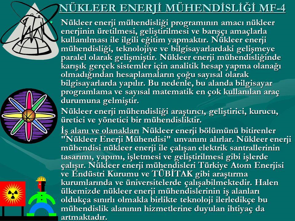 NÜKLEER ENERJİ MÜHENDİSLİĞİ MF-4