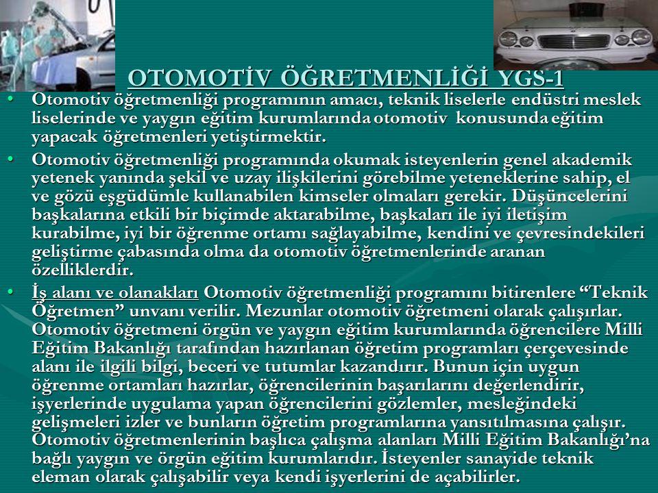 OTOMOTİV ÖĞRETMENLİĞİ YGS-1