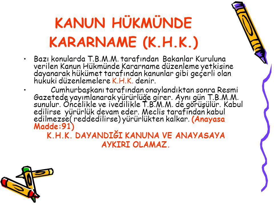 KANUN HÜKMÜNDE KARARNAME (K.H.K.)