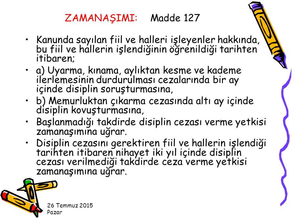 ZAMANAŞIMI: Madde 127 Kanunda sayılan fiil ve halleri işleyenler hakkında, bu fiil ve hallerin işlendiğinin öğrenildiği tarihten itibaren;