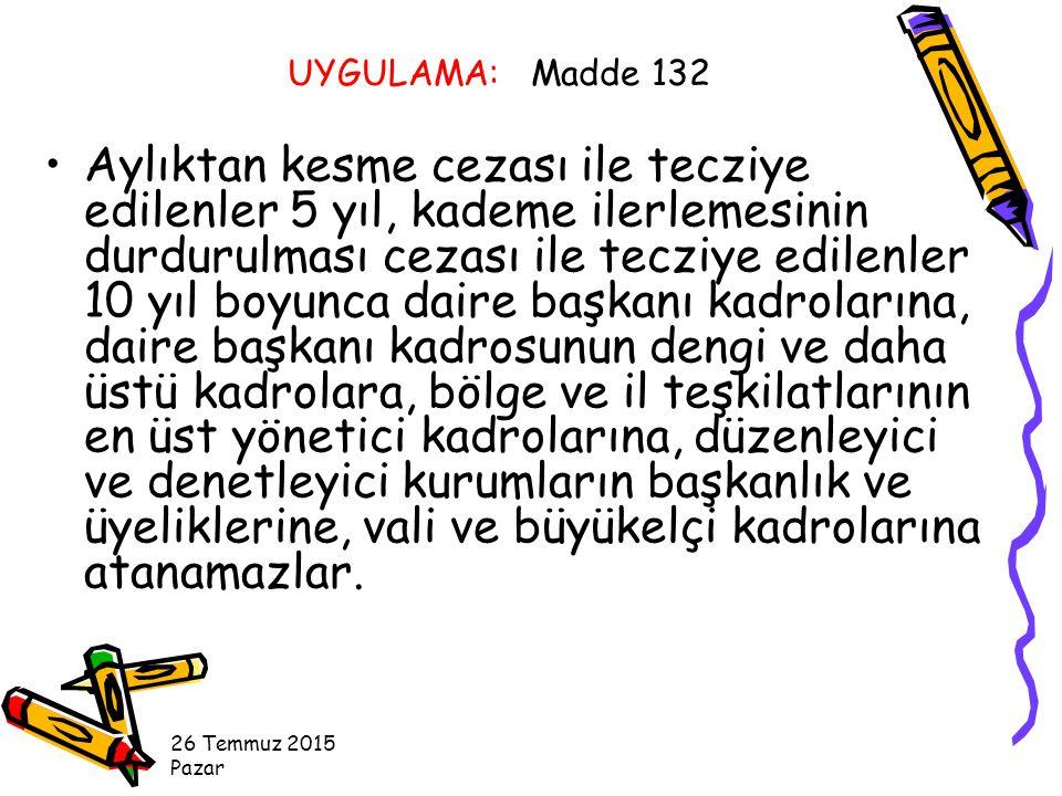 UYGULAMA: Madde 132