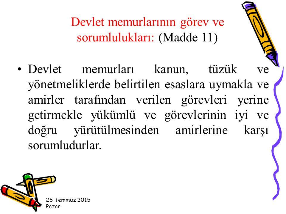 Devlet memurlarının görev ve sorumlulukları: (Madde 11)
