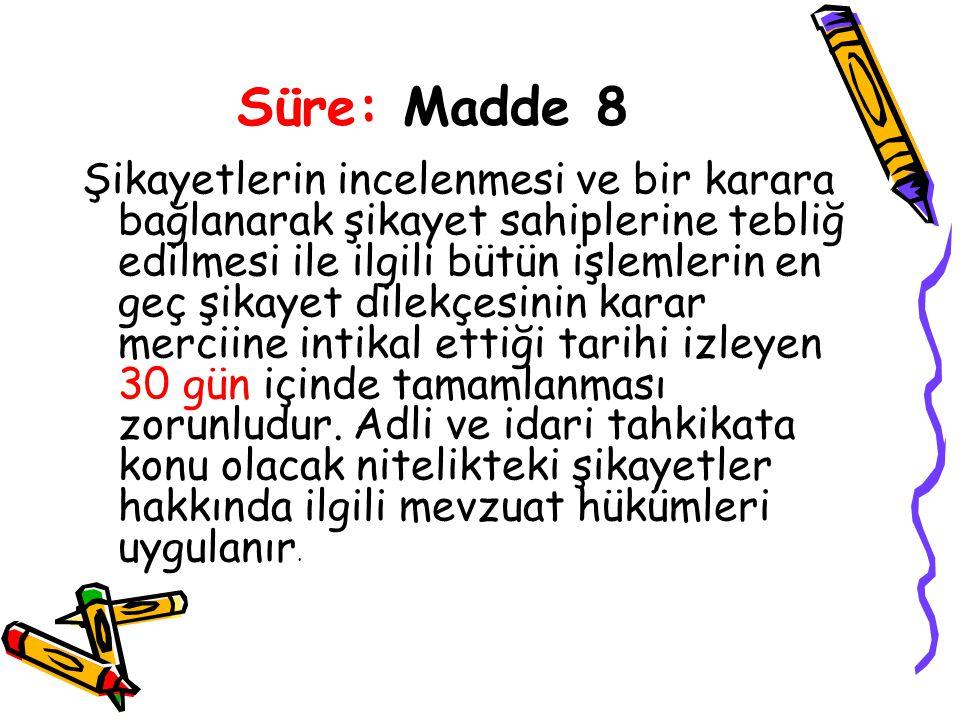 Süre: Madde 8