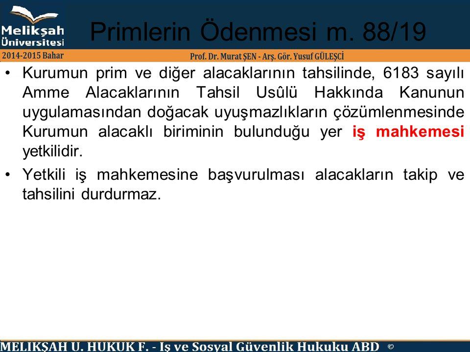 Primlerin Ödenmesi m. 88/19