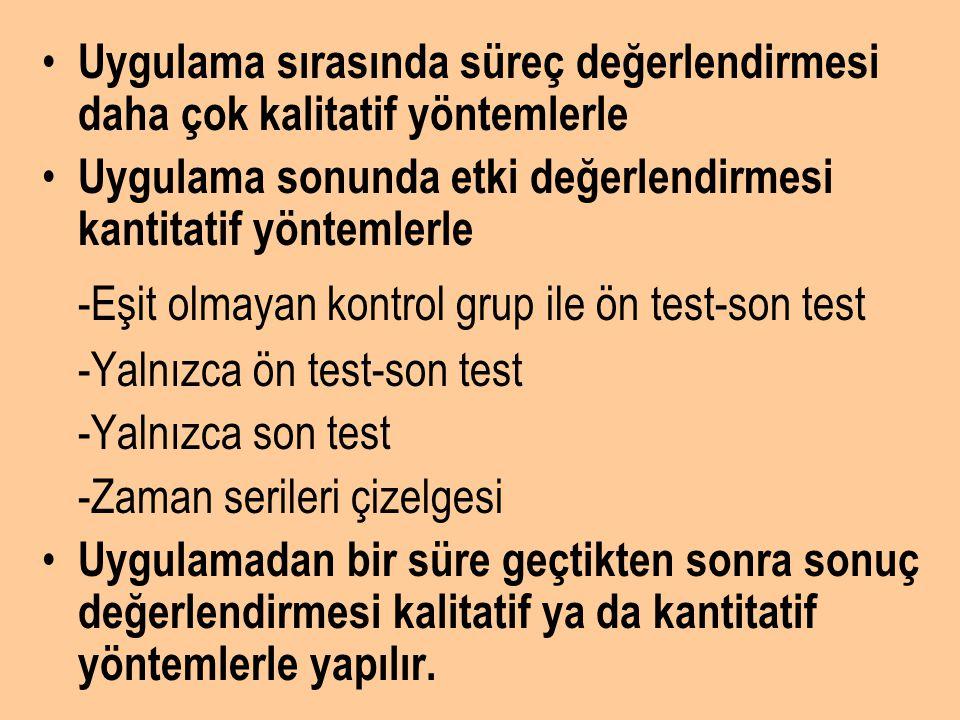 -Eşit olmayan kontrol grup ile ön test-son test
