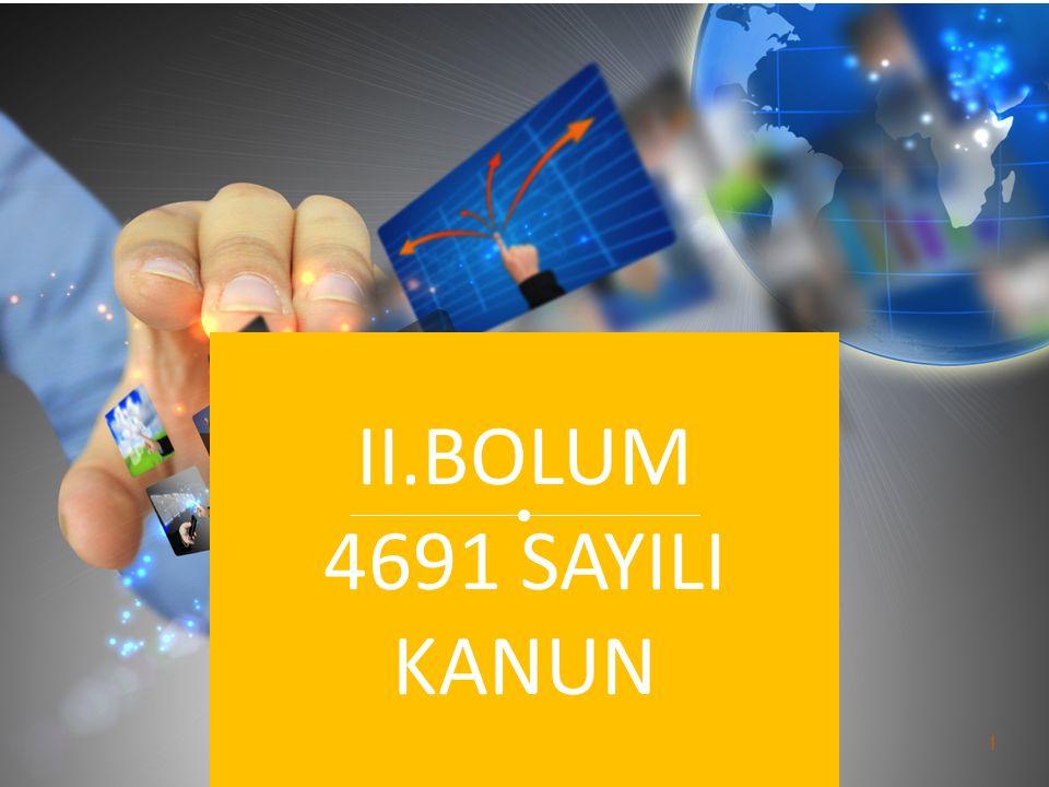 II.BOLUM 4691 SAYILI KANUN I