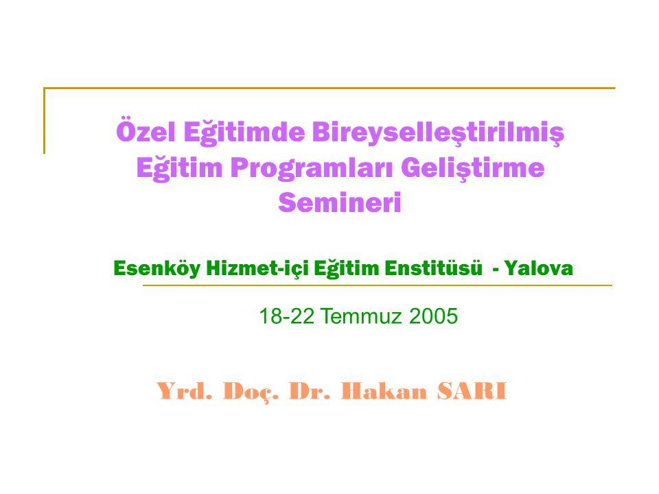 Özel Eğitimde Bireyselleştirilmiş Eğitim Programları Geliştirme Semineri Esenköy Hizmet-içi Eğitim Enstitüsü - Yalova