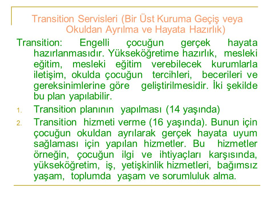Transition Servisleri (Bir Üst Kuruma Geçiş veya Okuldan Ayrılma ve Hayata Hazırlık)