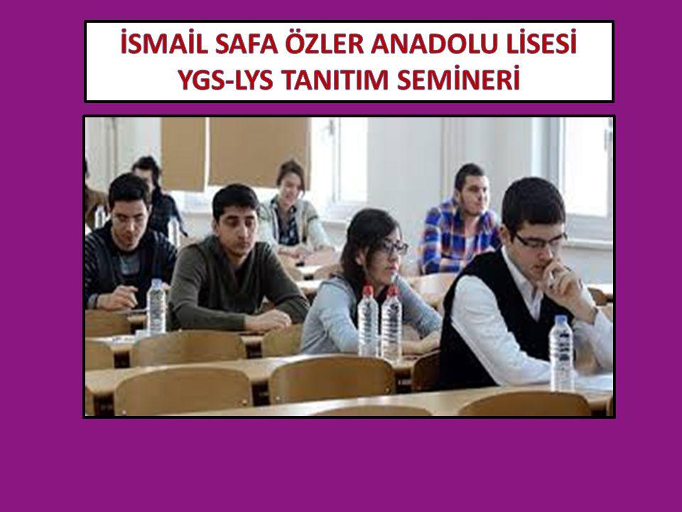 İSMAİL SAFA ÖZLER ANADOLU LİSESİ YGS-LYS TANITIM SEMİNERİ