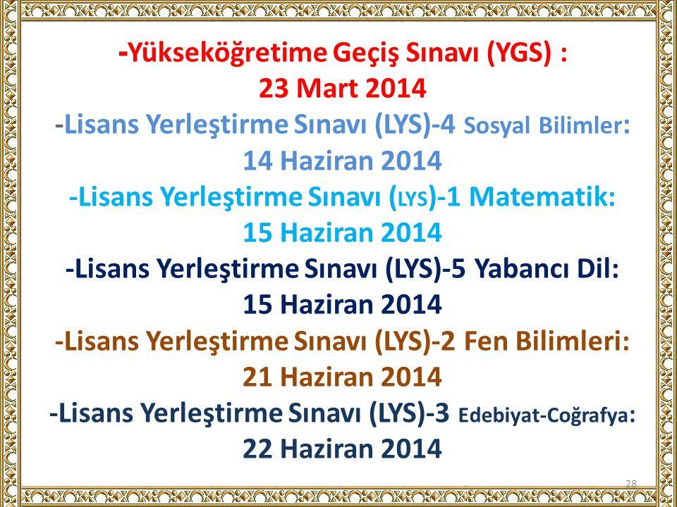 -Yükseköğretime Geçiş Sınavı (YGS) : 23 Mart 2014