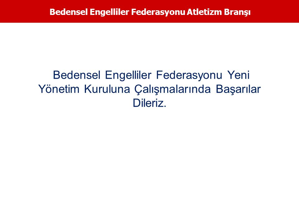 Bedensel Engelliler Federasyonu Atletizm Branşı