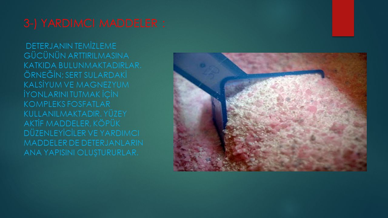 3-) YARDIMCI MADDELER :