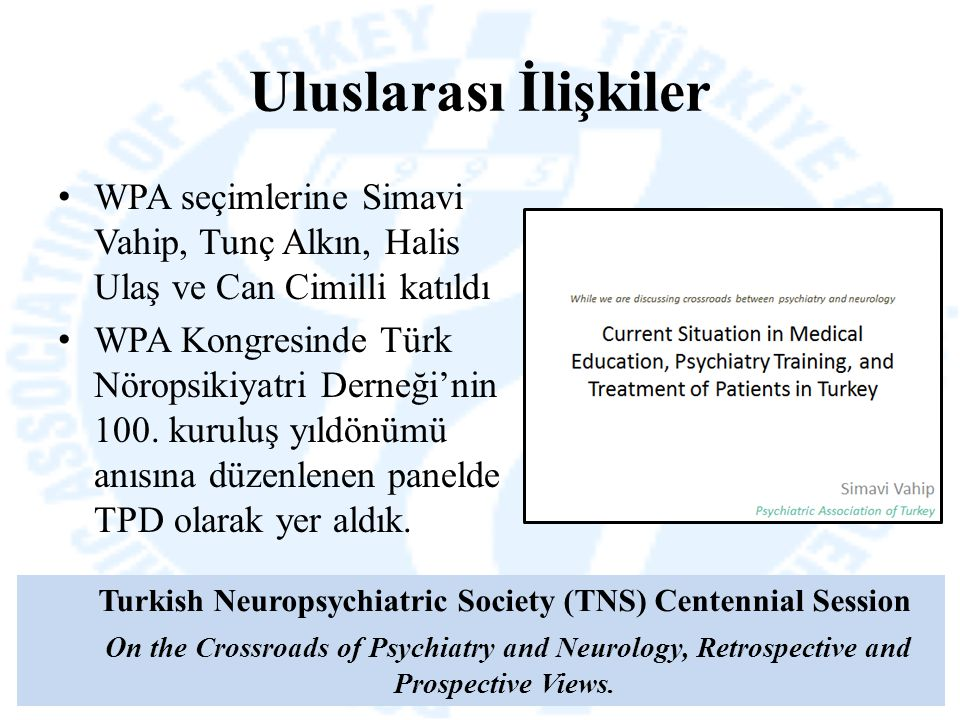 Turkish Neuropsychiatric Society (TNS) Centennial Session