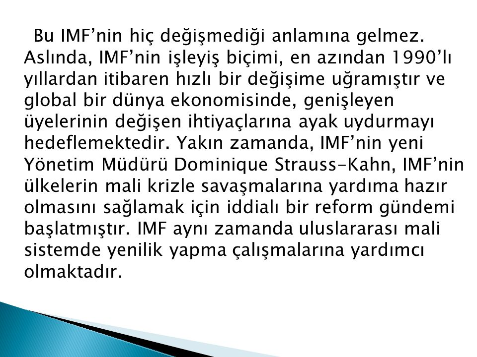Bu IMF'nin hiç değişmediği anlamına gelmez