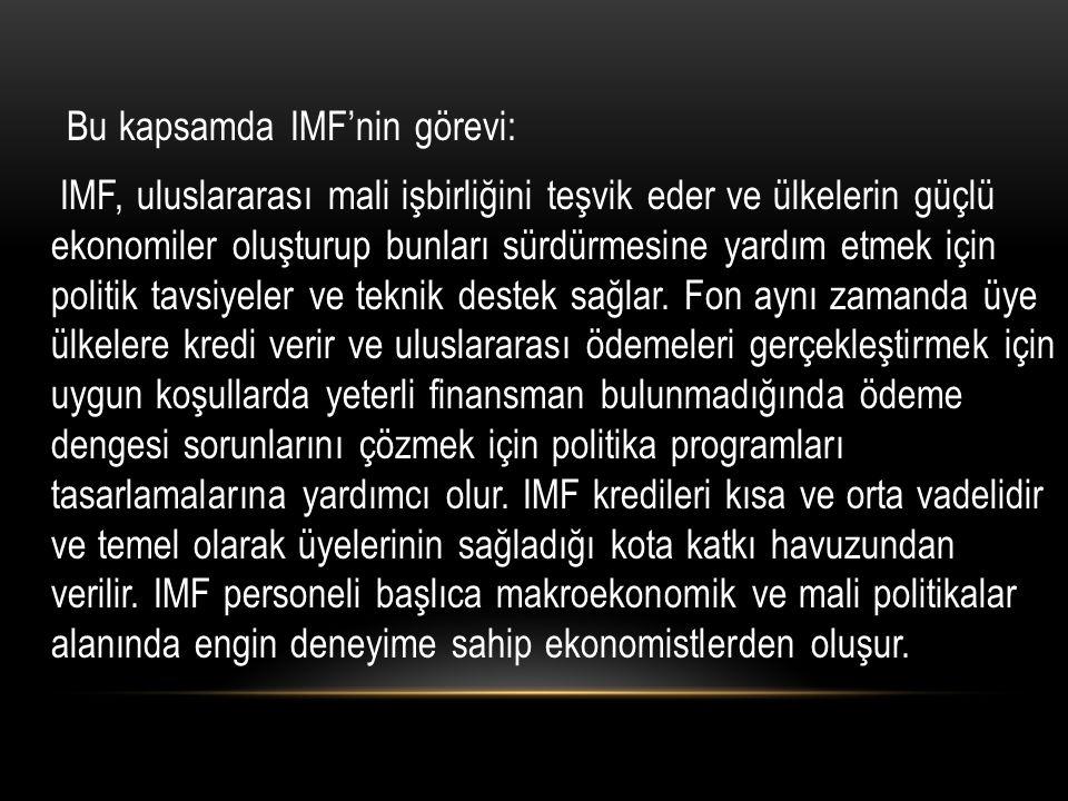 Bu kapsamda IMF'nin görevi:
