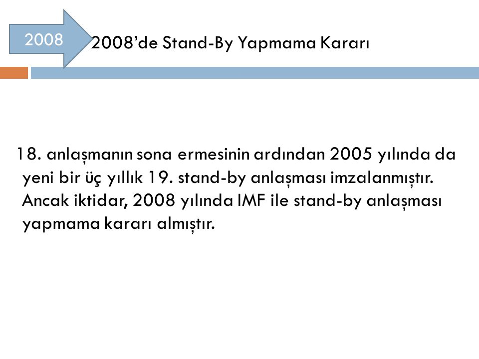 2008'de Stand-By Yapmama Kararı 18