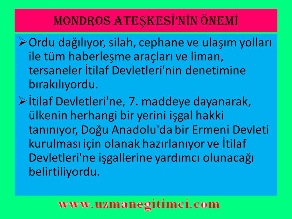 MONDROS ATEŞKESİ'NİN ÖNEMİ