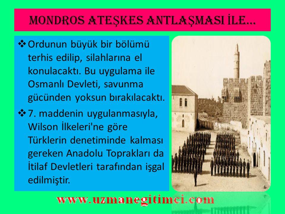 MONDROS ATEŞKES ANTLAŞMASI İLE...