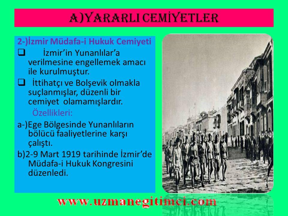 A)YARARLI CEMİYETLER 2-)İzmir Müdafa-i Hukuk Cemiyeti