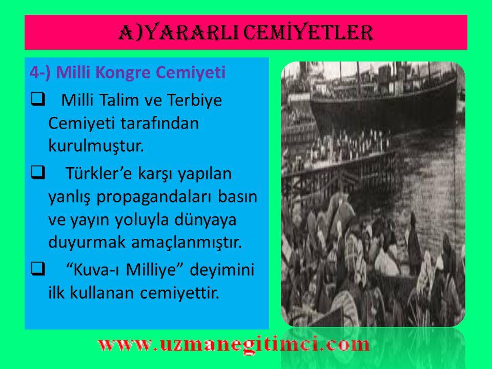 A)YARARLI CEMİYETLER 4-) Milli Kongre Cemiyeti