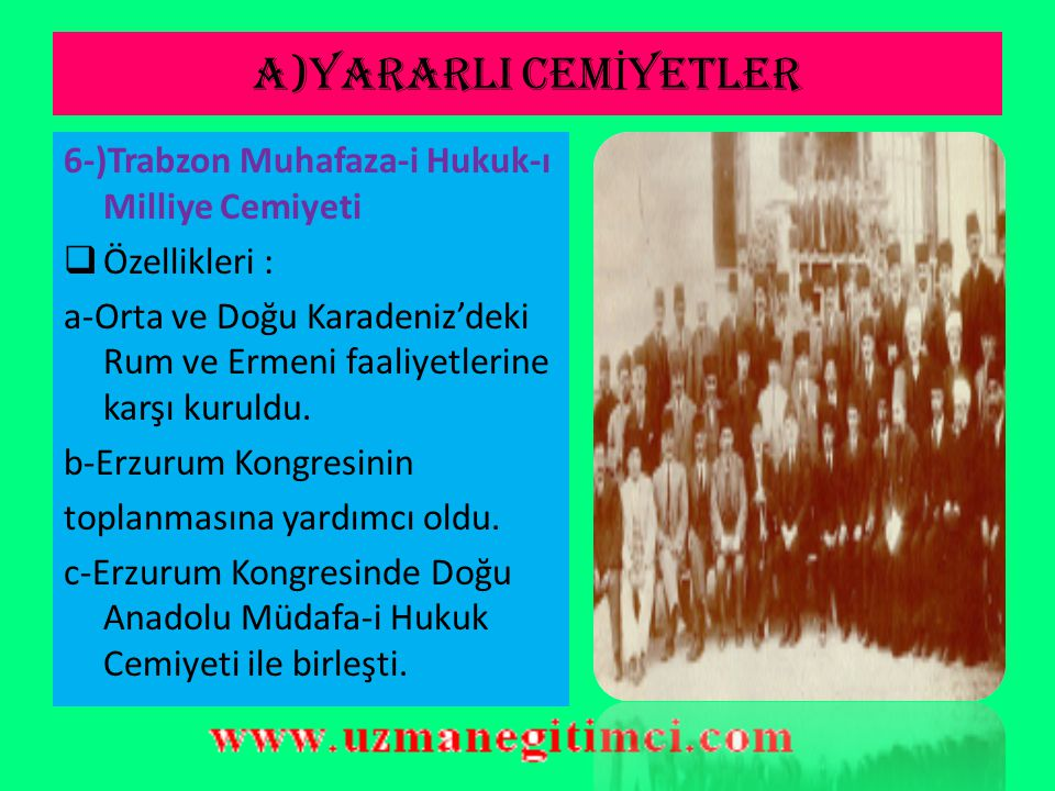A)YARARLI CEMİYETLER 6-)Trabzon Muhafaza-i Hukuk-ı Milliye Cemiyeti