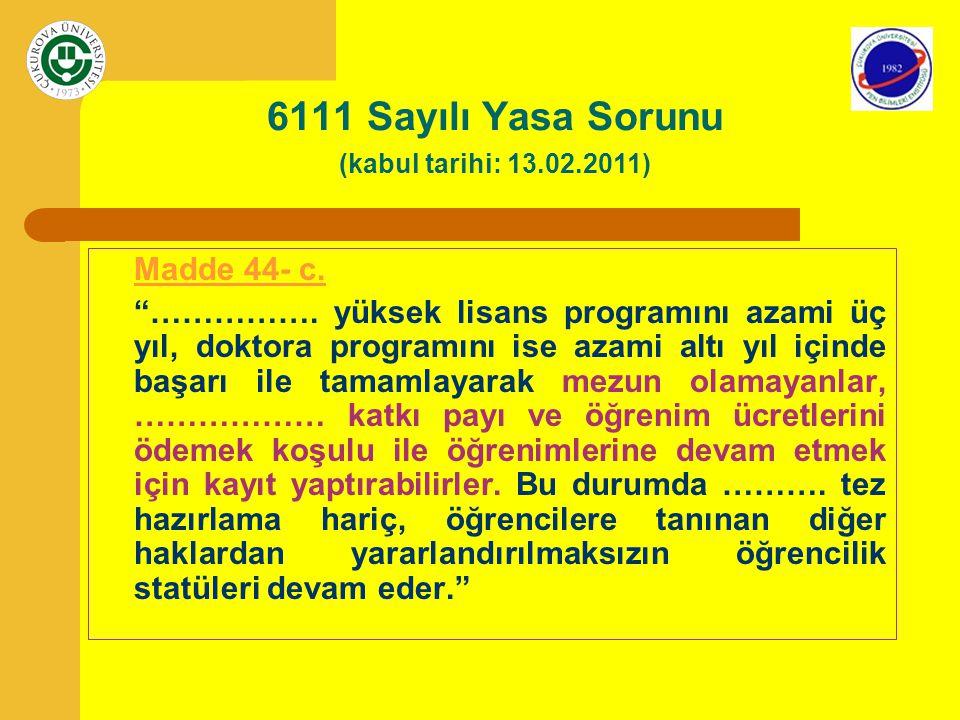 6111 Sayılı Yasa Sorunu (kabul tarihi: 13.02.2011)
