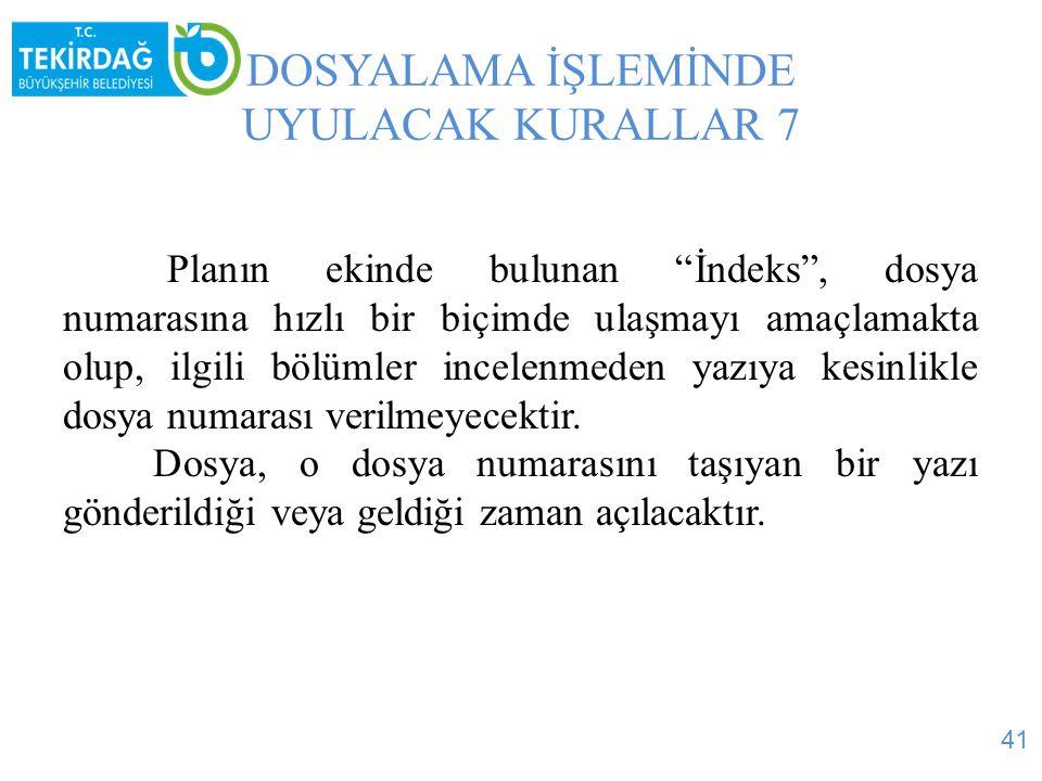 DOSYALAMA İŞLEMİNDE UYULACAK KURALLAR 7