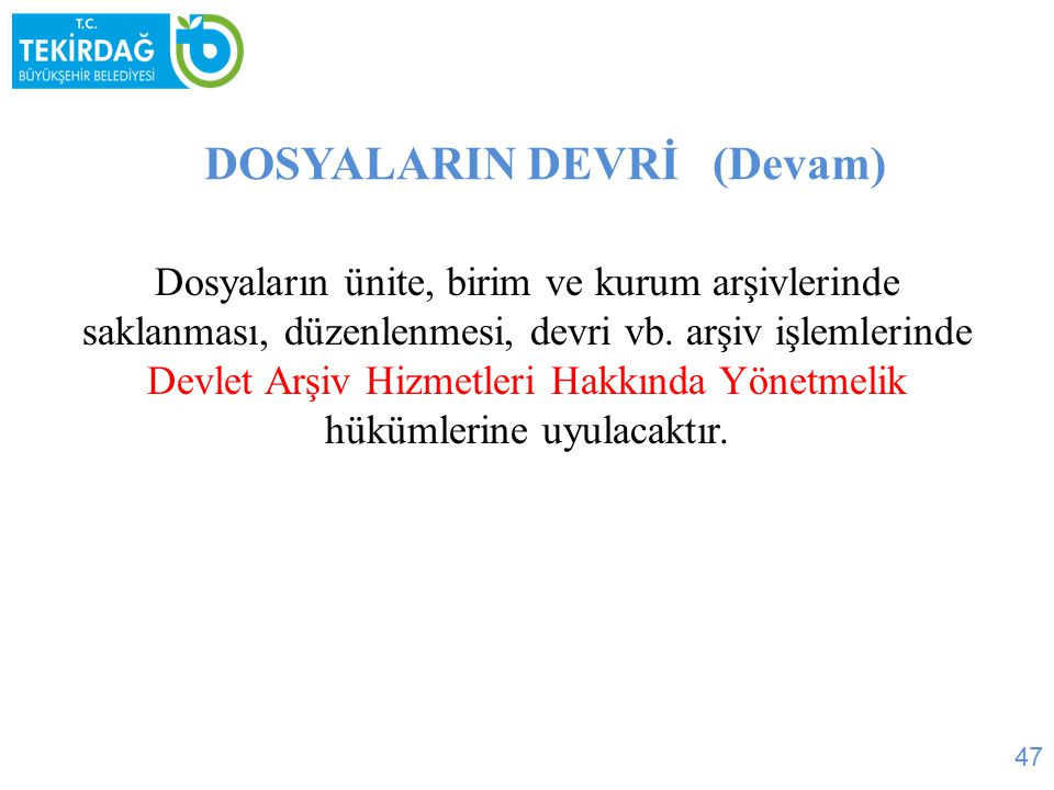 DOSYALARIN DEVRİ (Devam)