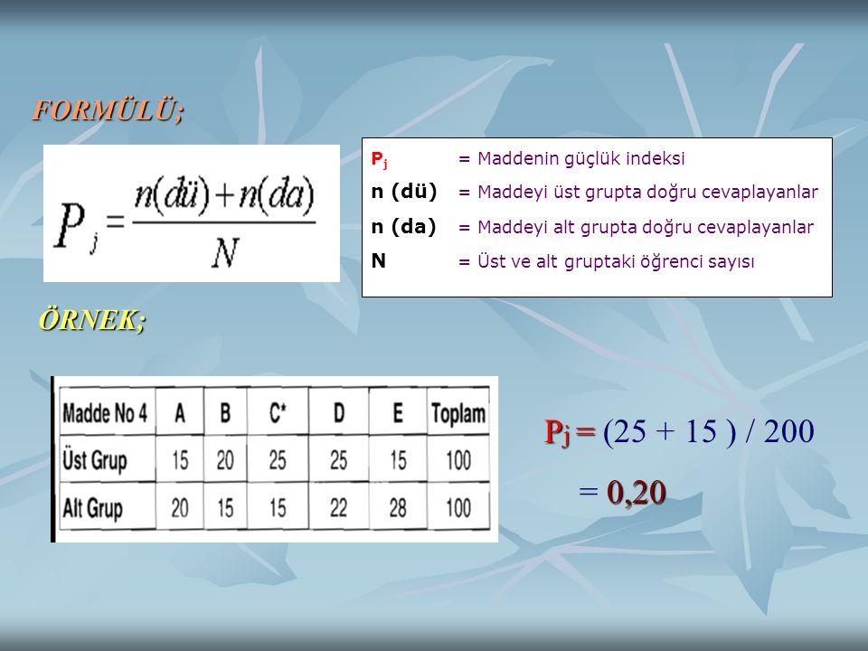 Pj = (25 + 15 ) / 200 = 0,20 FORMÜLÜ; ÖRNEK;