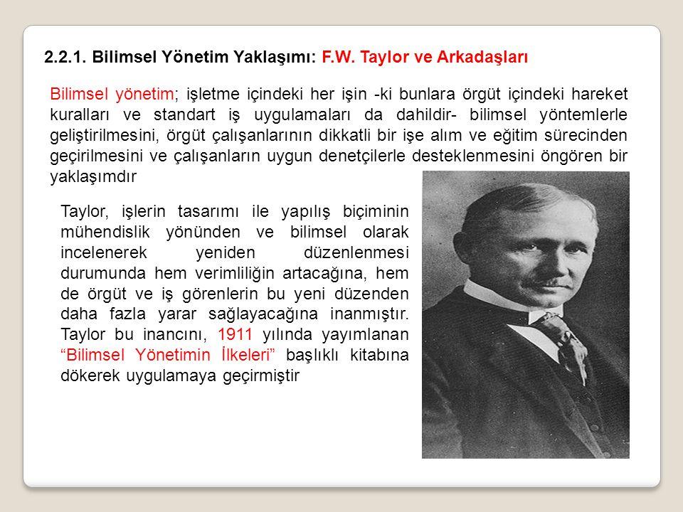 2.2.1. Bilimsel Yönetim Yaklaşımı: F.W. Taylor ve Arkadaşları