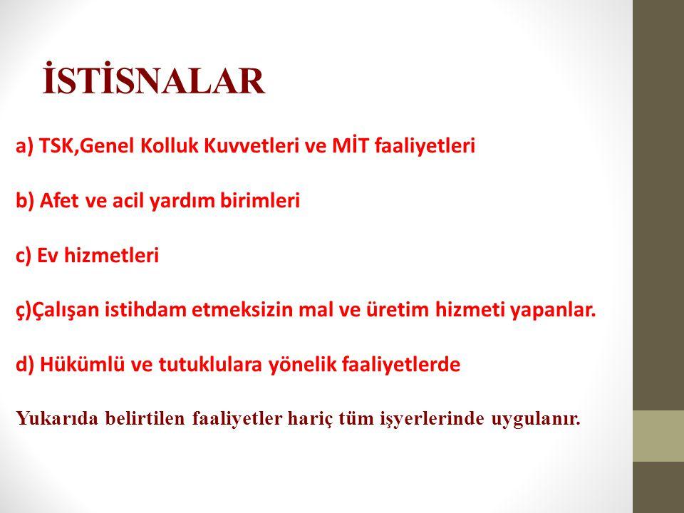 İSTİSNALAR a) TSK,Genel Kolluk Kuvvetleri ve MİT faaliyetleri