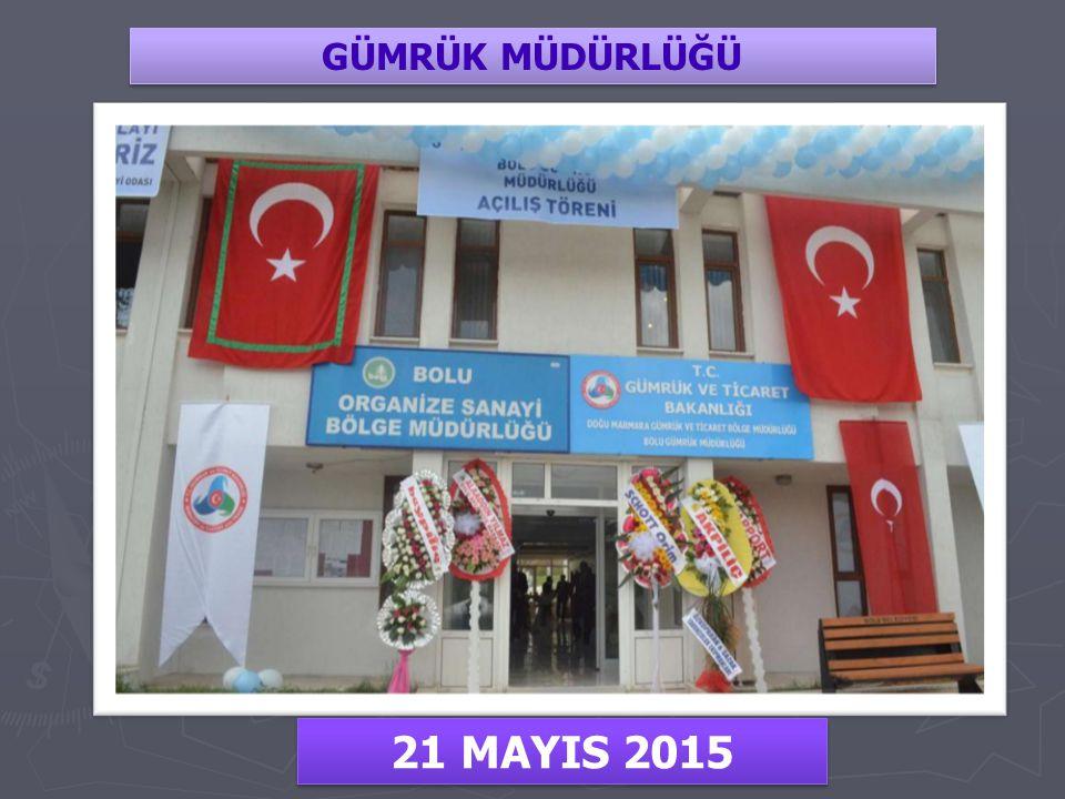 GÜMRÜK MÜDÜRLÜĞÜ 21 MAYIS 2015