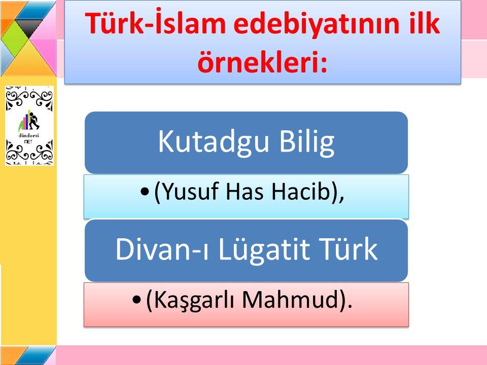 Türk-İslam edebiyatının ilk örnekleri: