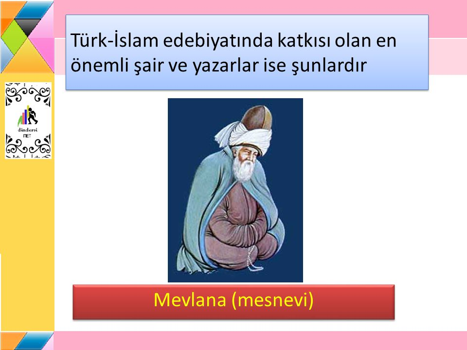 Türk-İslam edebiyatında katkısı olan en önemli şair ve yazarlar ise şunlardır
