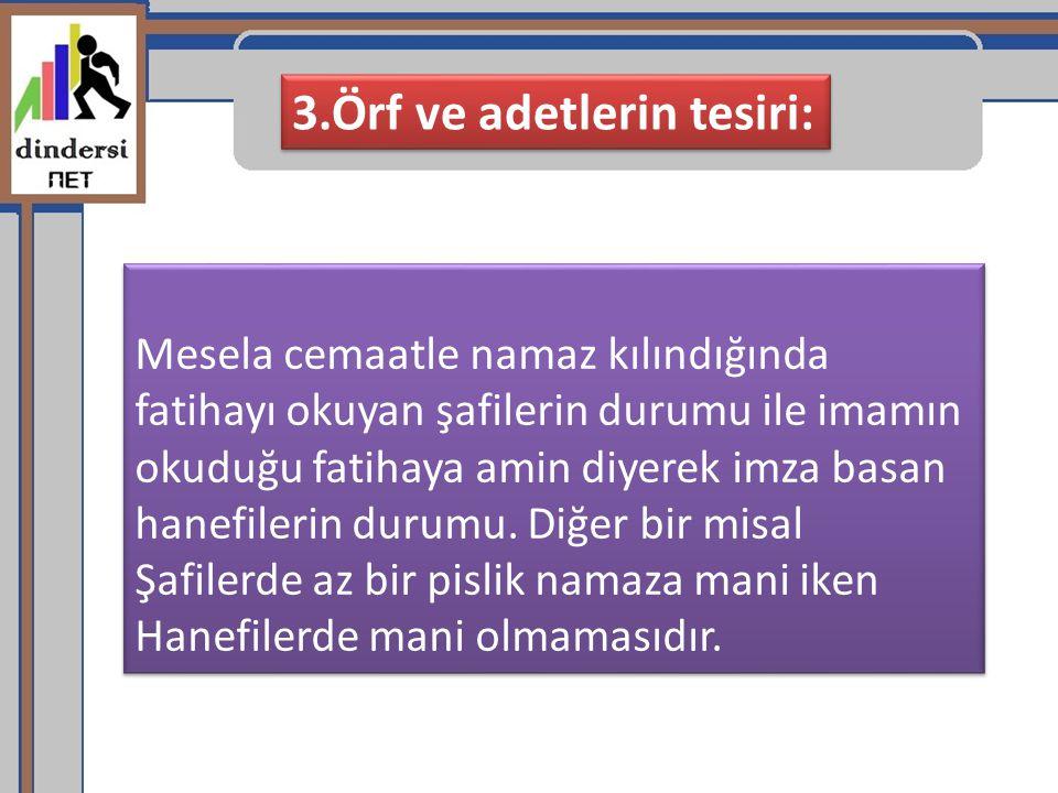 3.Örf ve adetlerin tesiri: