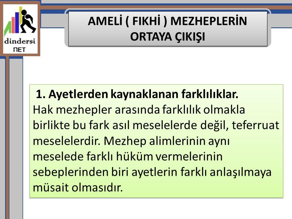 AMELİ ( FIKHİ ) MEZHEPLERİN ORTAYA ÇIKIŞI