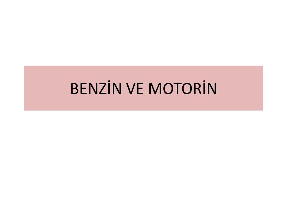 BENZİN VE MOTORİN