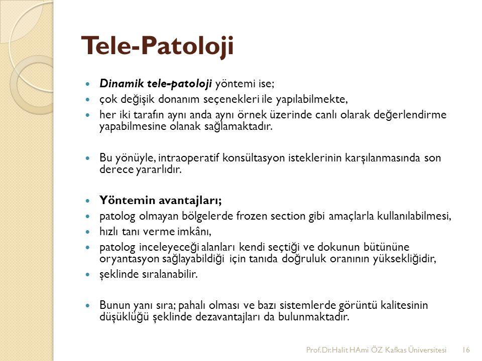 Tele-Patoloji Dinamik tele-patoloji yöntemi ise;