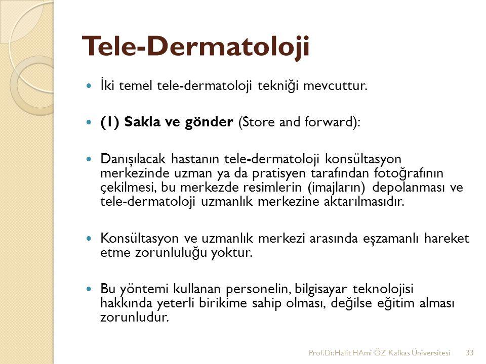Tele-Dermatoloji İki temel tele-dermatoloji tekniği mevcuttur.
