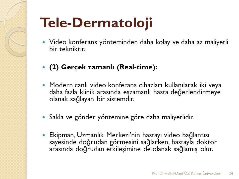 Tele-Dermatoloji Video konferans yönteminden daha kolay ve daha az maliyetli bir tekniktir. (2) Gerçek zamanlı (Real-time):