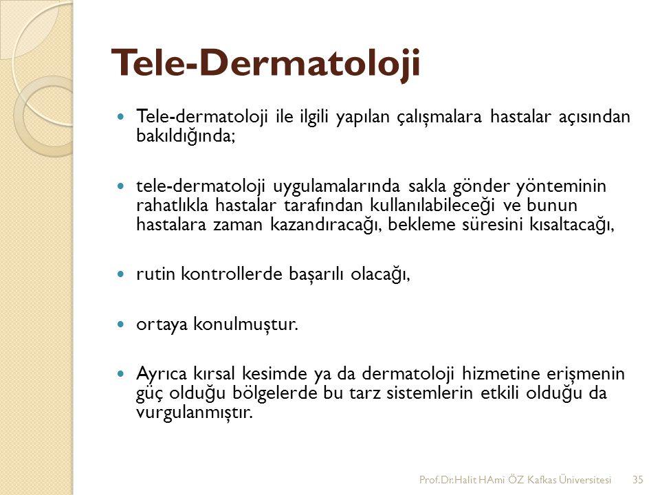 Tele-Dermatoloji Tele-dermatoloji ile ilgili yapılan çalışmalara hastalar açısından bakıldığında;