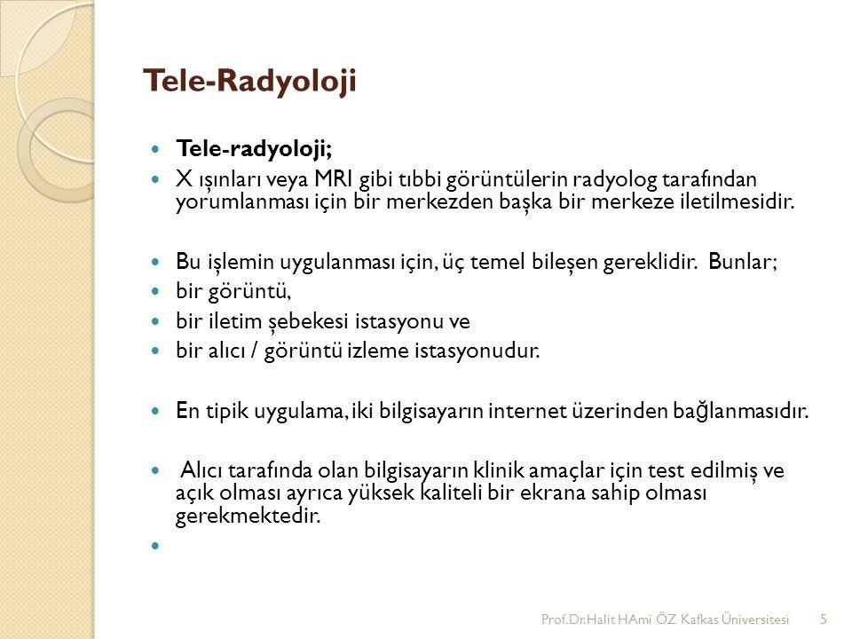 Tele-Radyoloji Tele-radyoloji;