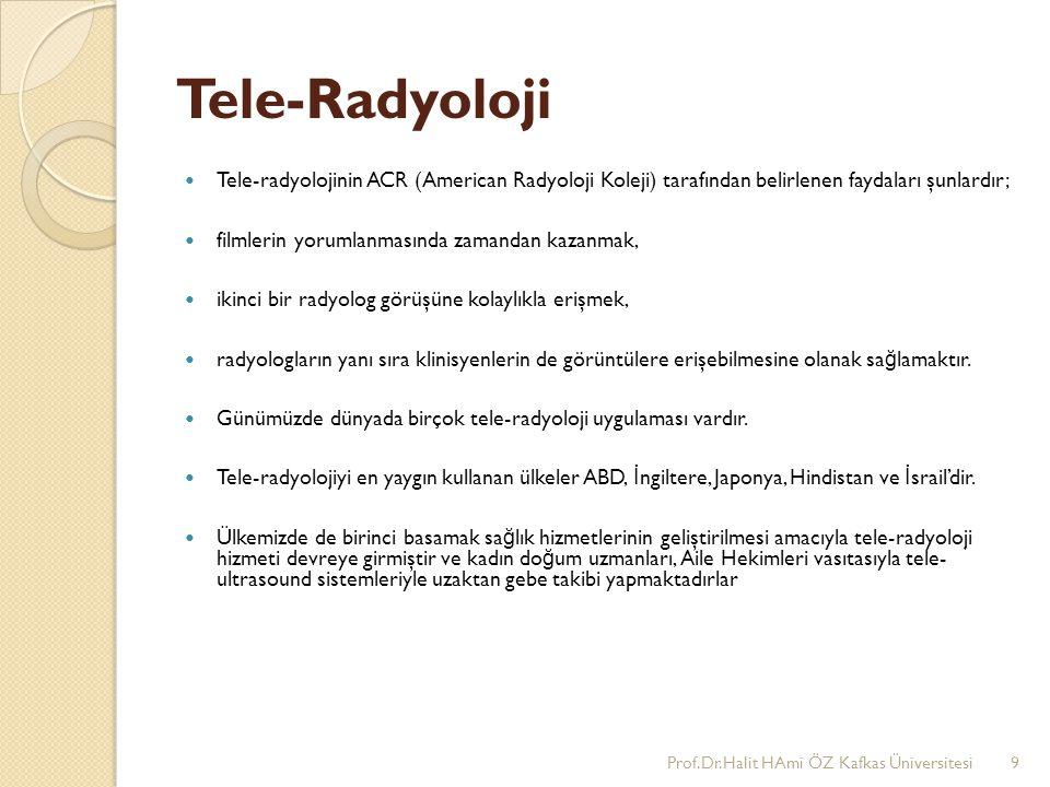 Tele-Radyoloji Tele-radyolojinin ACR (American Radyoloji Koleji) tarafından belirlenen faydaları şunlardır;