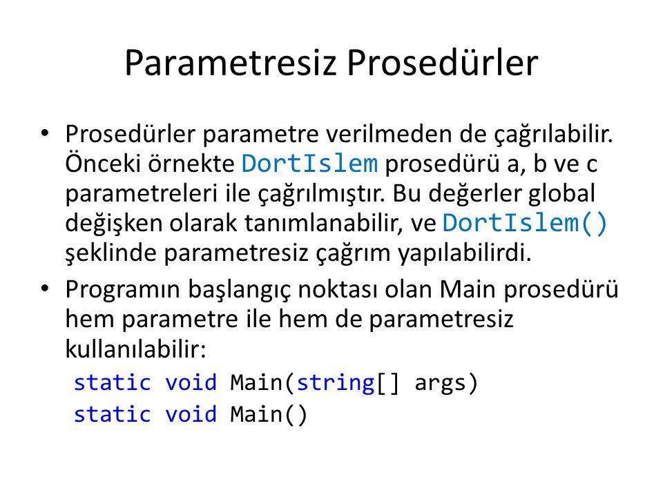 Parametresiz Prosedürler