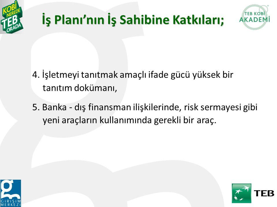 İş Planı'nın İş Sahibine Katkıları;
