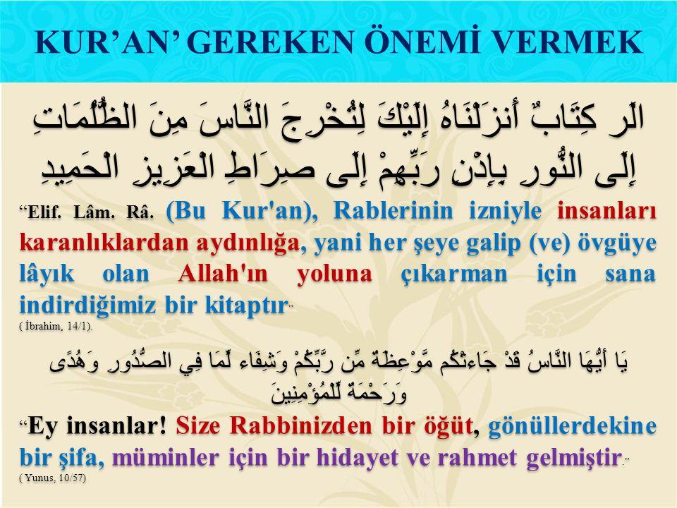 KUR'AN' GEREKEN ÖNEMİ VERMEK