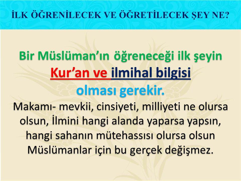 Kur'an ve ilmihal bilgisi olması gerekir.