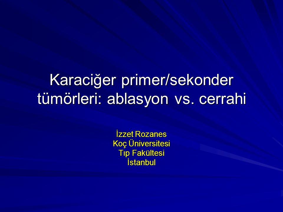 Karaciğer primer/sekonder tümörleri: ablasyon vs. cerrahi